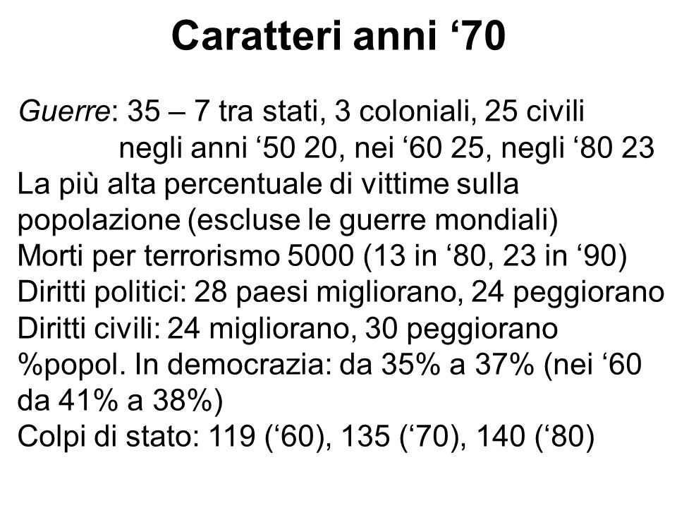 Caratteri anni '70 Guerre: 35 – 7 tra stati, 3 coloniali, 25 civili
