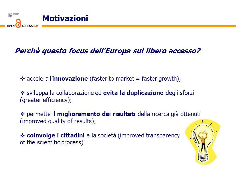 Motivazioni Perchè questo focus dell'Europa sul libero accesso