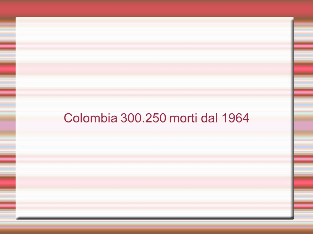 Colombia 300.250 morti dal 1964