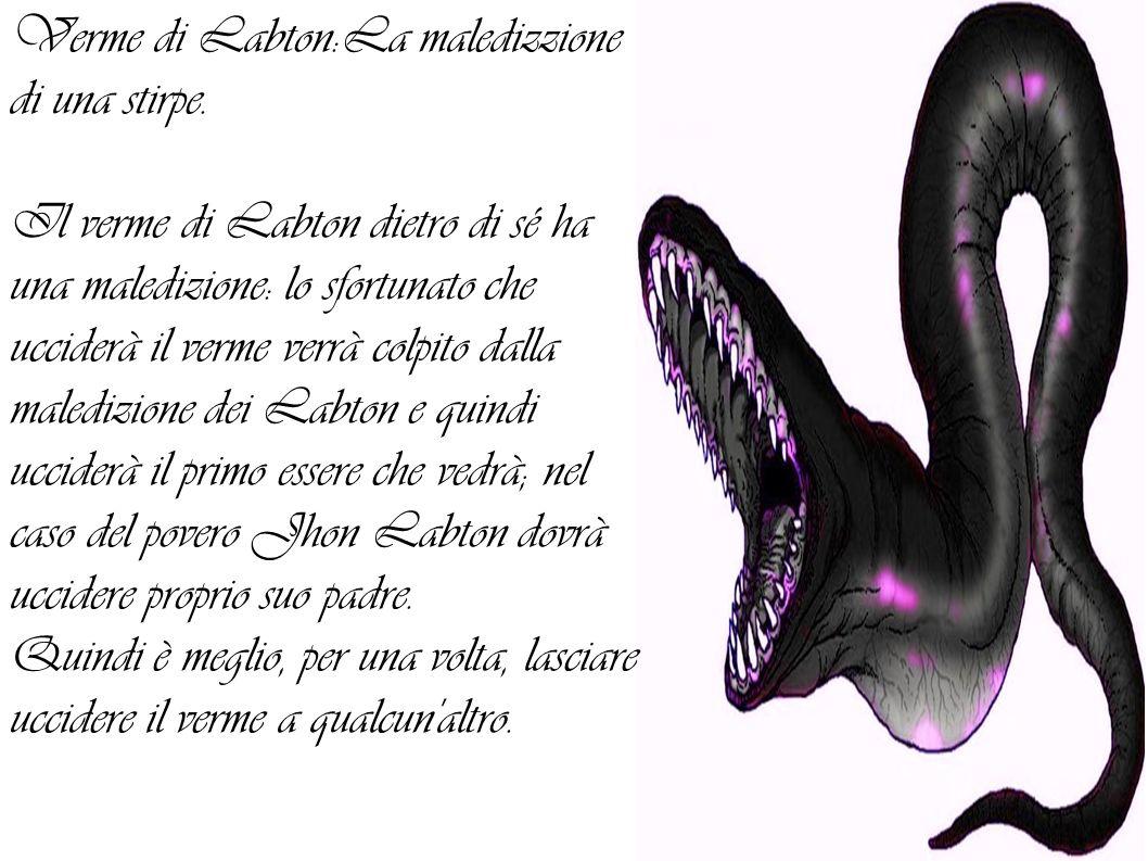 Verme di Labton:La maledizzione di una stirpe.