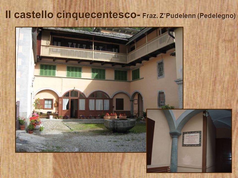 Il castello cinquecentesco- Fraz. Z'Pudelenn (Pedelegno)