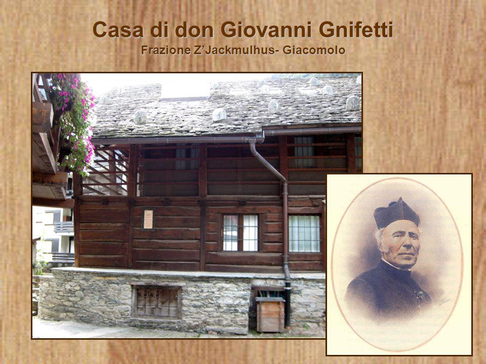 Casa di don Giovanni Gnifetti Frazione Z'Jackmulhus- Giacomolo