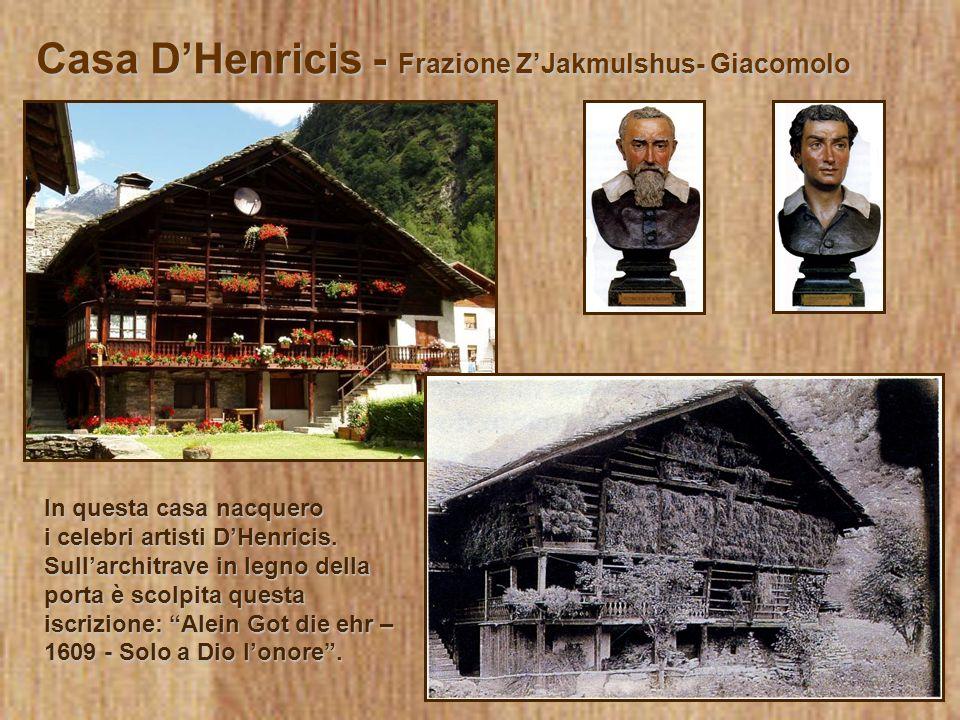Casa D'Henricis - Frazione Z'Jakmulshus- Giacomolo