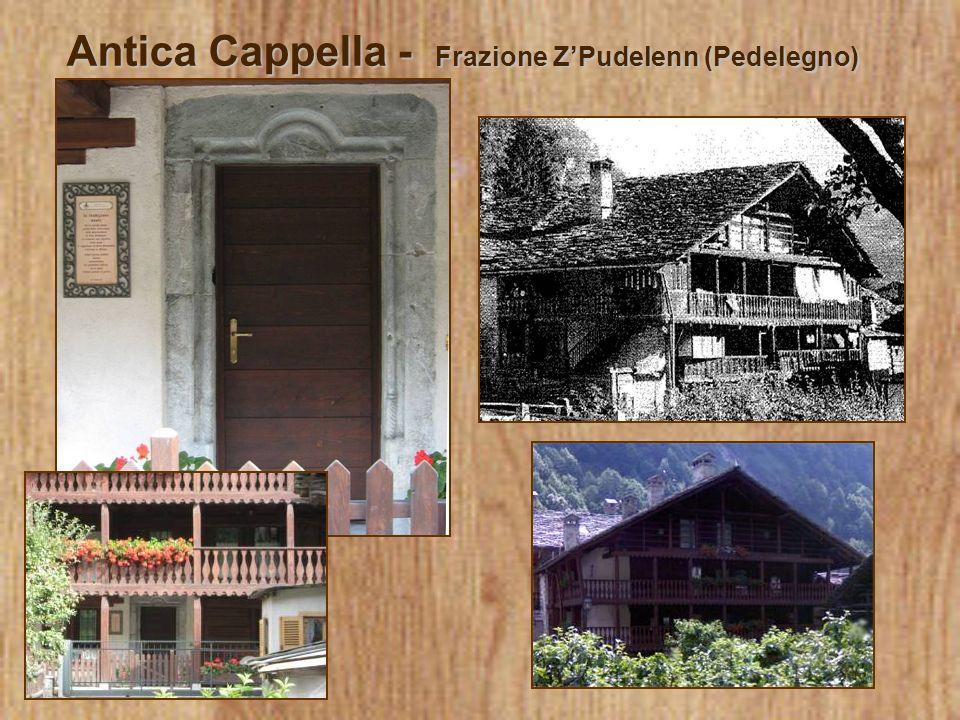 Antica Cappella - Frazione Z'Pudelenn (Pedelegno)