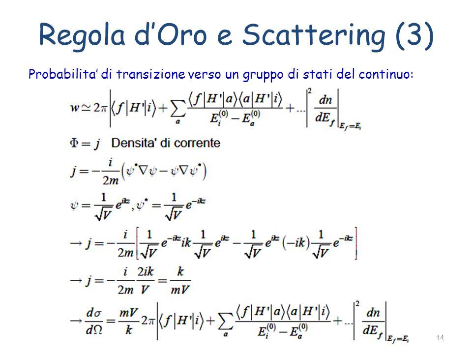 Regola d'Oro e Scattering (3)