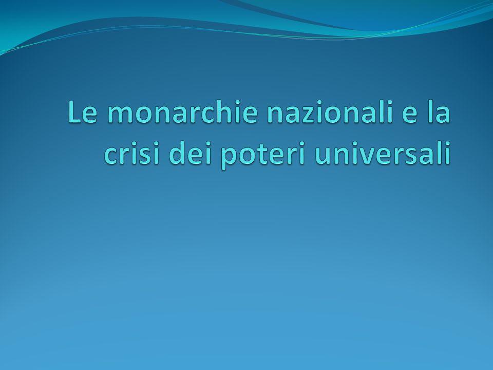 Le monarchie nazionali e la crisi dei poteri universali