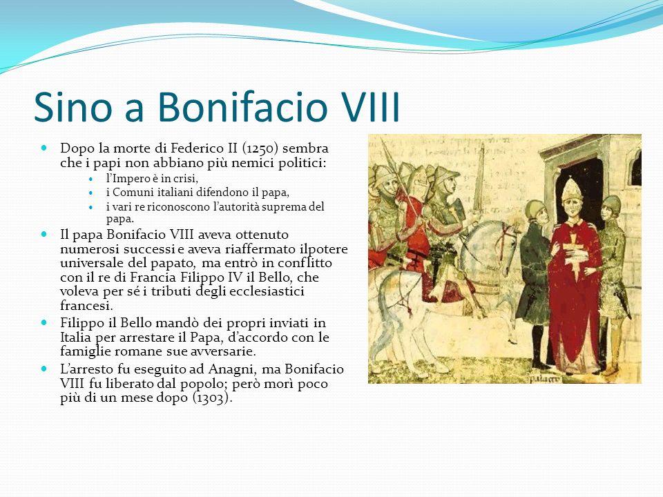 Sino a Bonifacio VIII Dopo la morte di Federico II (1250) sembra che i papi non abbiano più nemici politici: