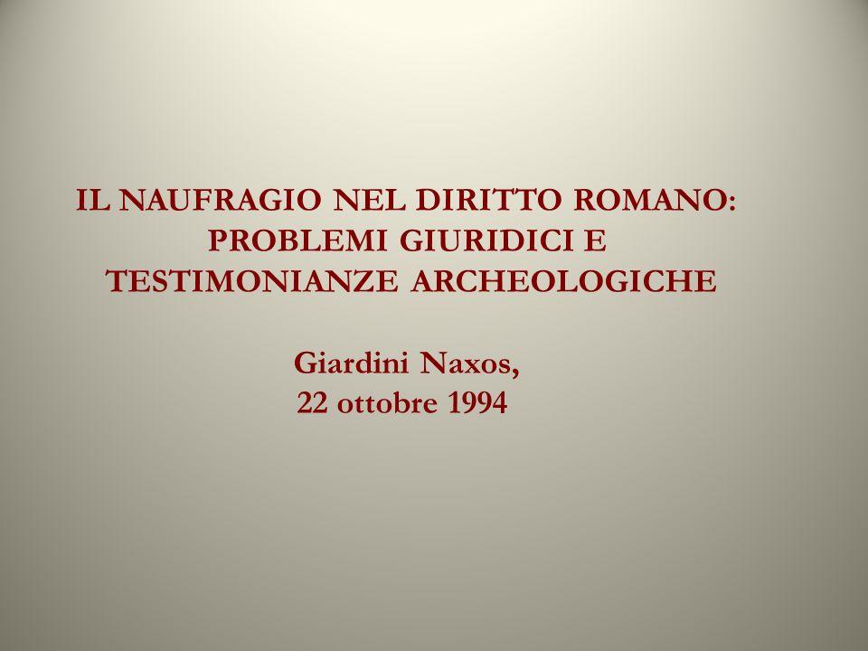 IL NAUFRAGIO NEL DIRITTO ROMANO: TESTIMONIANZE ARCHEOLOGICHE