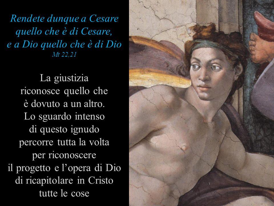 Rendete dunque a Cesare quello che è di Cesare,