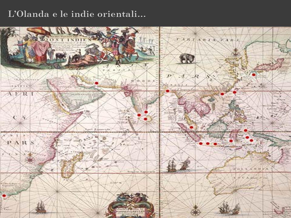 L'Olanda e le indie orientali…