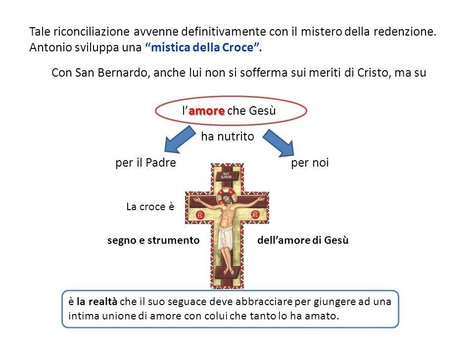 Antonio sviluppa una mistica della Croce .