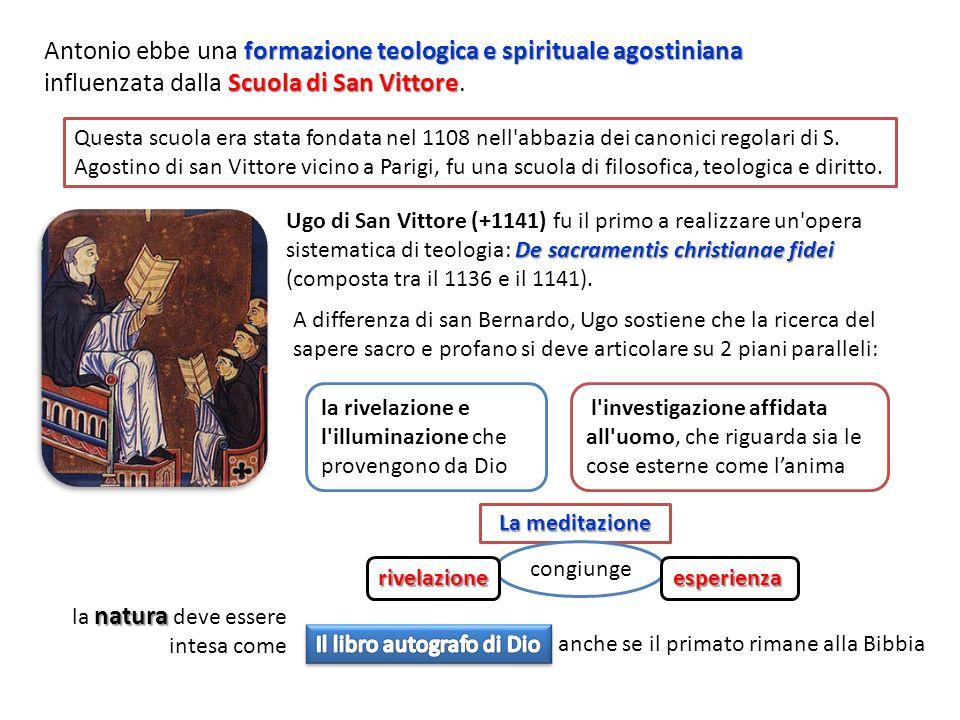 Antonio ebbe una formazione teologica e spirituale agostiniana