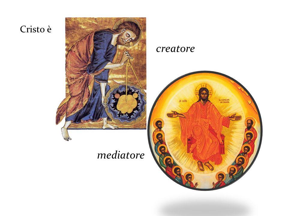 Cristo è creatore mediatore