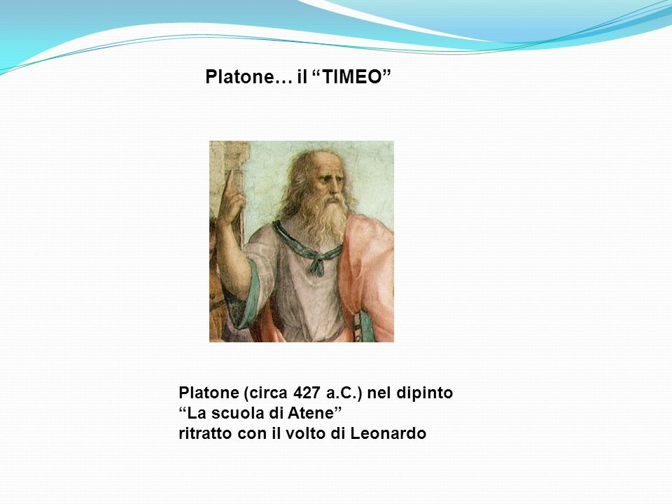 Platone… il TIMEO Platone (circa 427 a.C.) nel dipinto