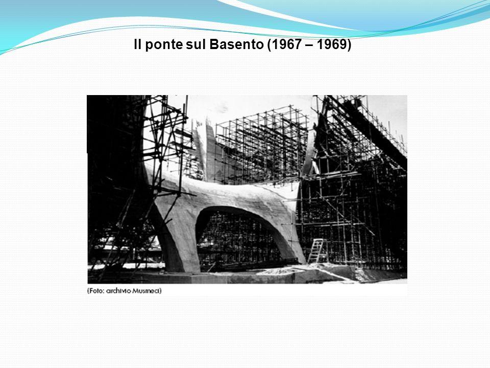 Il ponte sul Basento (1967 – 1969)