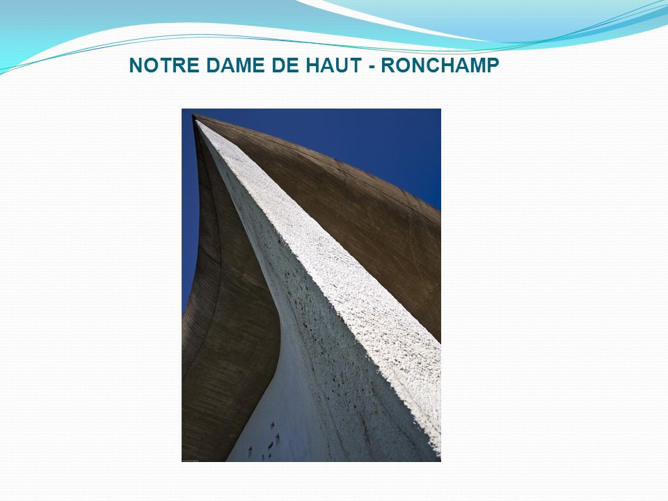 NOTRE DAME DE HAUT - RONCHAMP