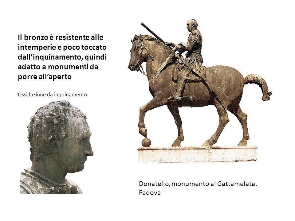 Il bronzo è resistente alle intemperie e poco toccato dall'inquinamento, quindi adatto a monumenti da porre all'aperto