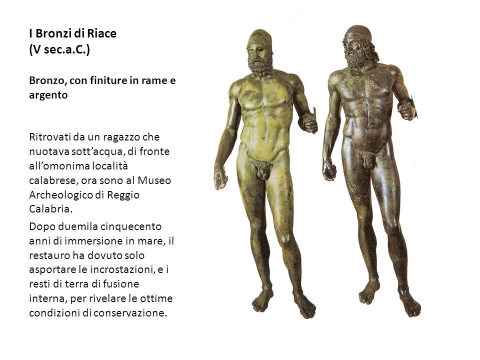 I Bronzi di Riace (V sec.a.C.) Bronzo, con finiture in rame e argento