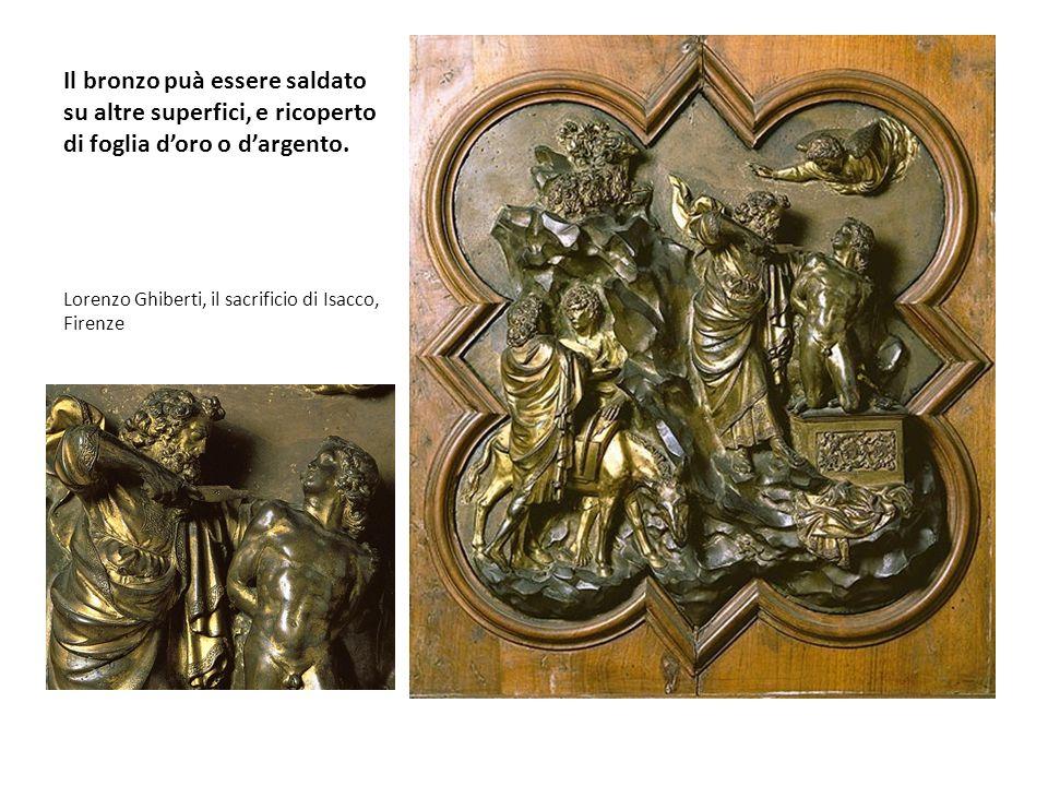 Il bronzo puà essere saldato su altre superfici, e ricoperto di foglia d'oro o d'argento.