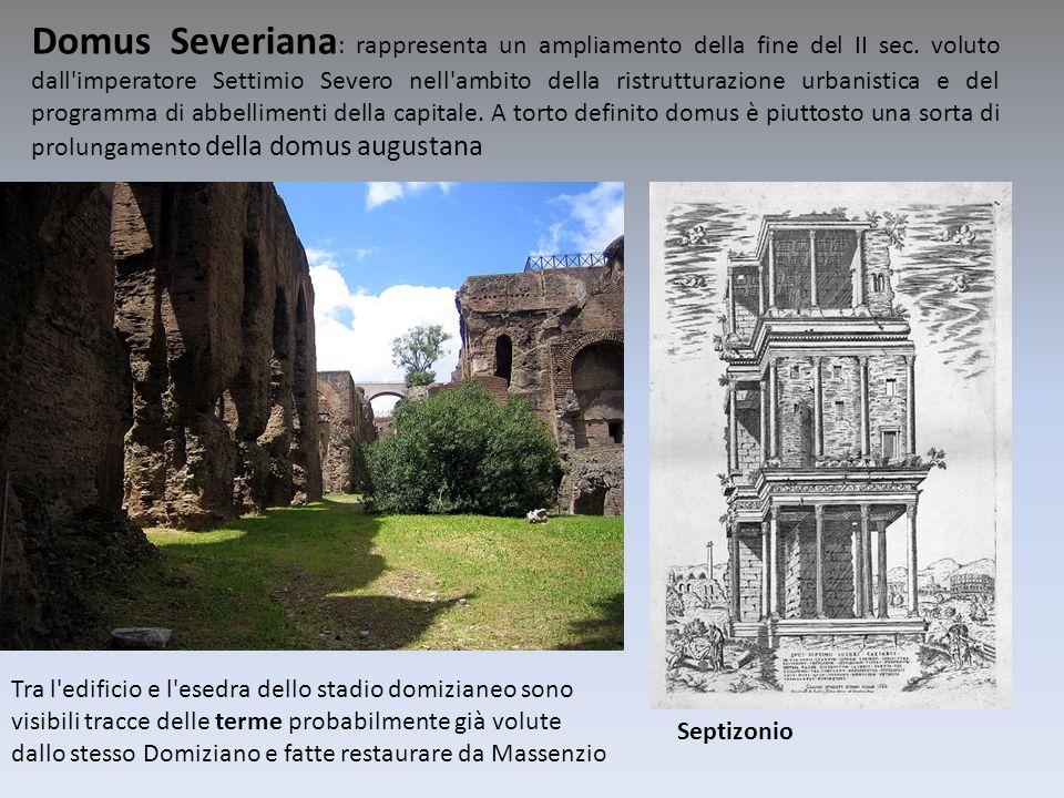 Domus Severiana: rappresenta un ampliamento della fine del II sec