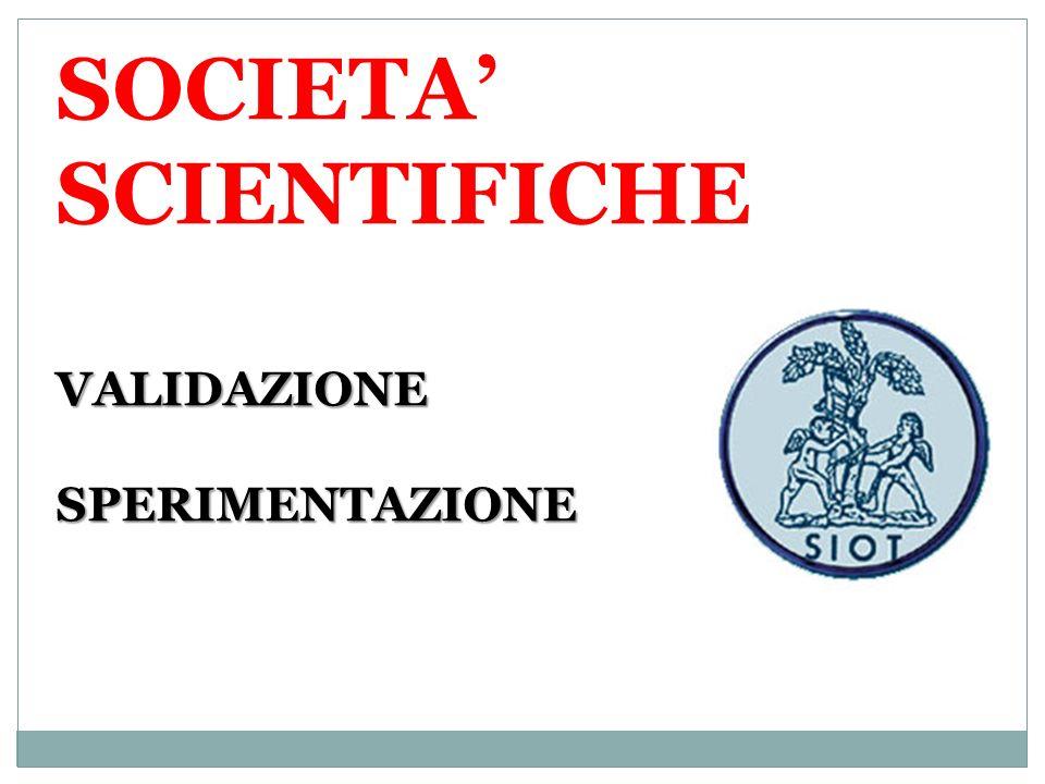SOCIETA' SCIENTIFICHE VALIDAZIONE SPERIMENTAZIONE