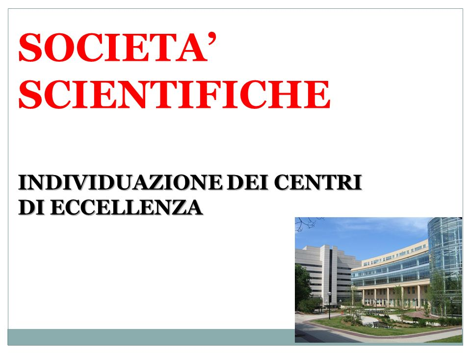 SOCIETA' SCIENTIFICHE INDIVIDUAZIONE DEI CENTRI DI ECCELLENZA