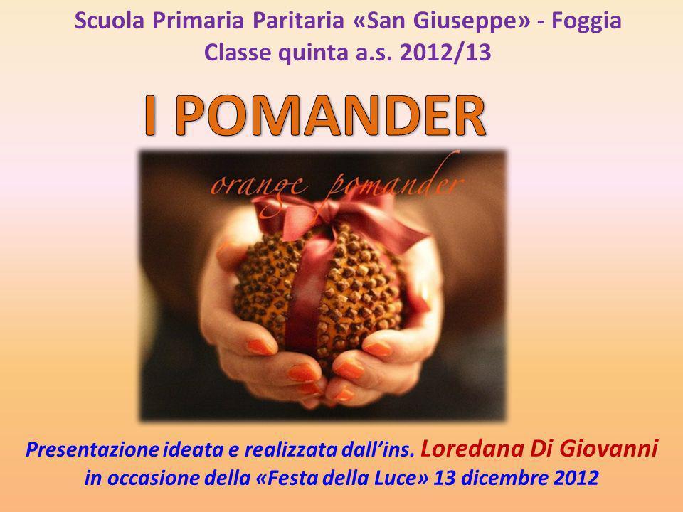 I POMANDER Scuola Primaria Paritaria «San Giuseppe» - Foggia