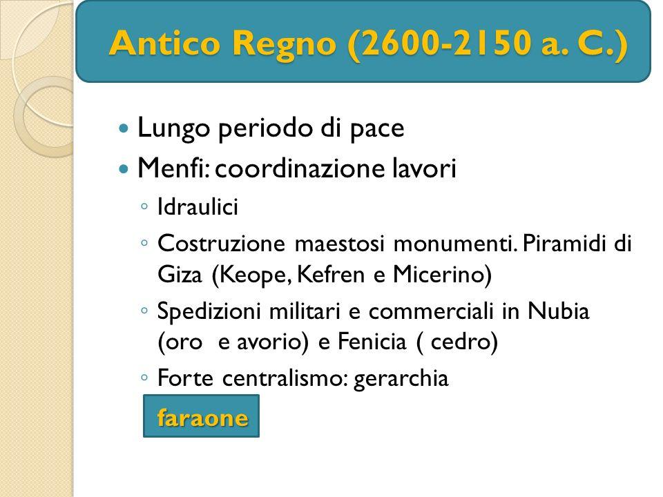 Antico Regno (2600-2150 a. C.) Lungo periodo di pace