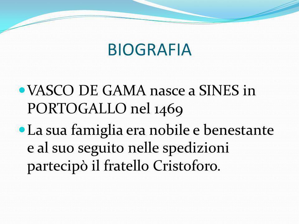 BIOGRAFIA VASCO DE GAMA nasce a SINES in PORTOGALLO nel 1469