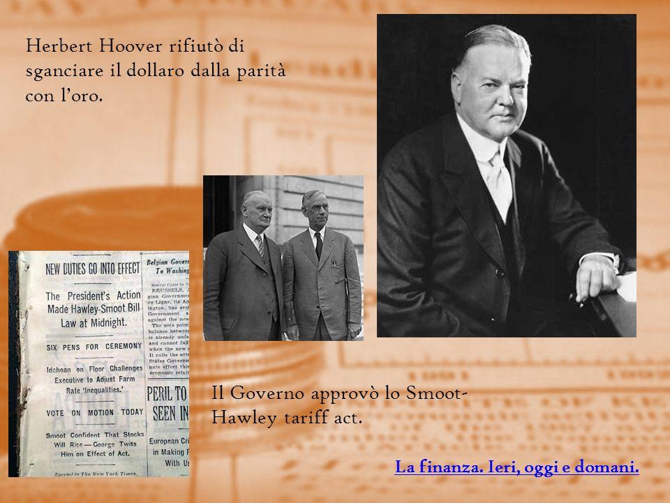 Herbert Hoover rifiutò di sganciare il dollaro dalla parità con l'oro.