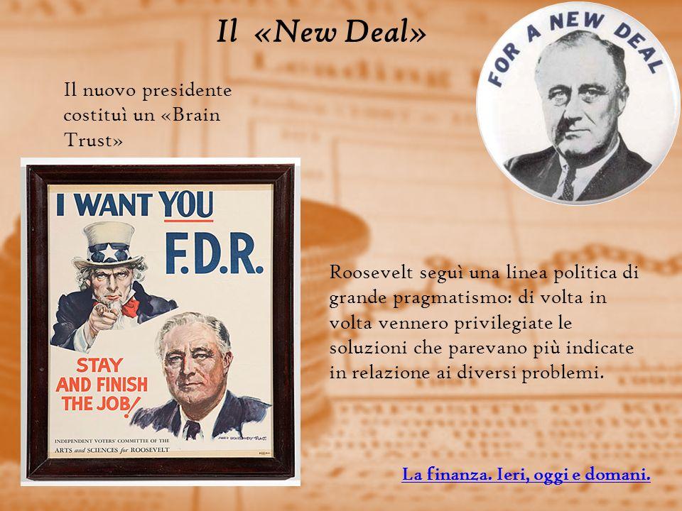 Il «New Deal» Il nuovo presidente costituì un «Brain Trust»