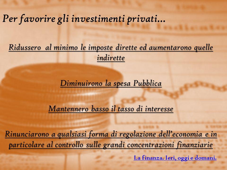 Per favorire gli investimenti privati…