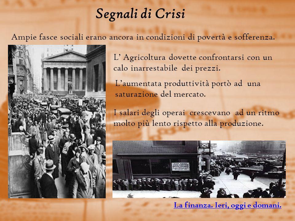 Segnali di Crisi Ampie fasce sociali erano ancora in condizioni di povertà e sofferenza.