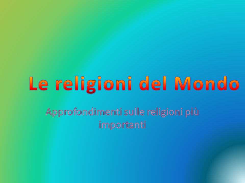Approfondimenti sulle religioni più importanti