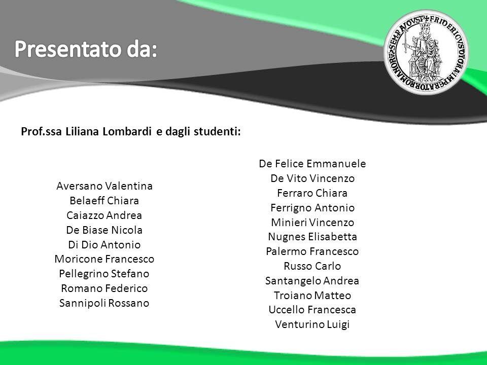 Presentato da: Prof.ssa Liliana Lombardi e dagli studenti: