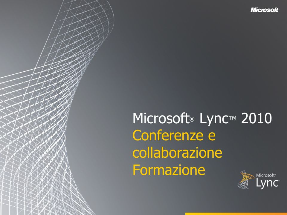 Microsoft® Lync™ 2010 Conferenze e collaborazione Formazione