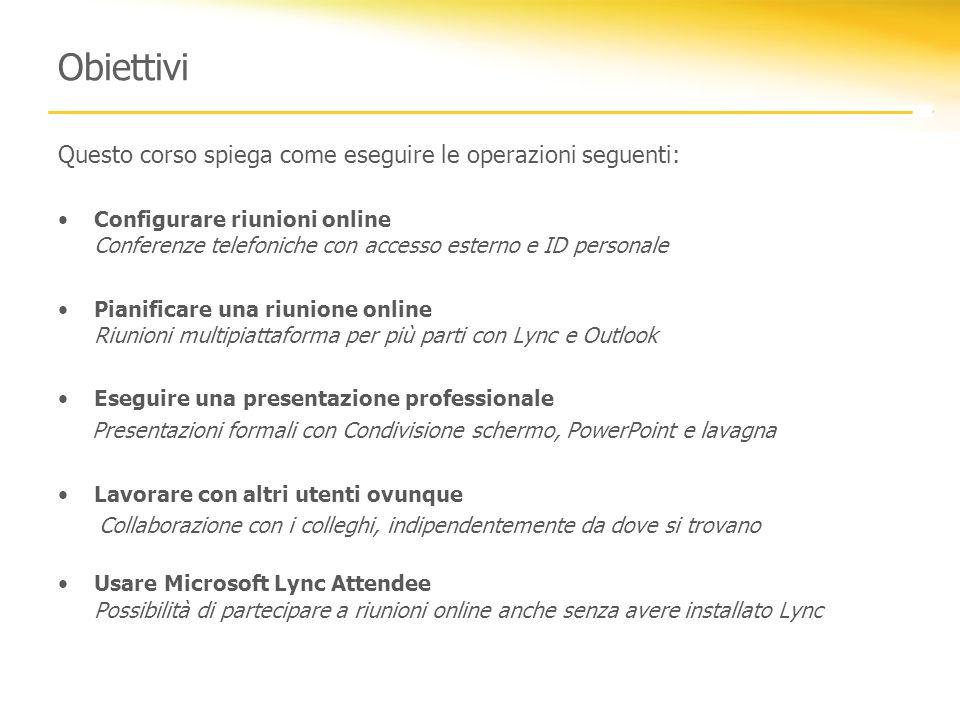 Obiettivi Questo corso spiega come eseguire le operazioni seguenti: