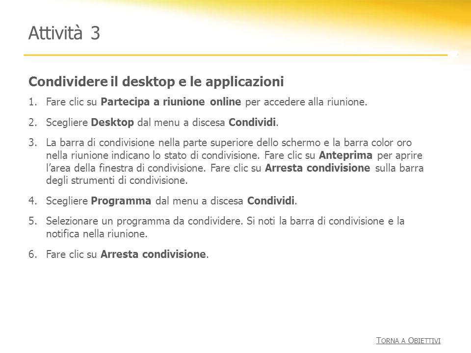 Attività 3 Condividere il desktop e le applicazioni