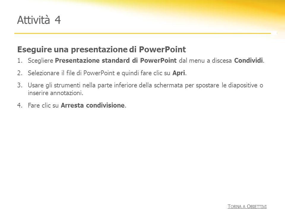 Attività 4 Eseguire una presentazione di PowerPoint