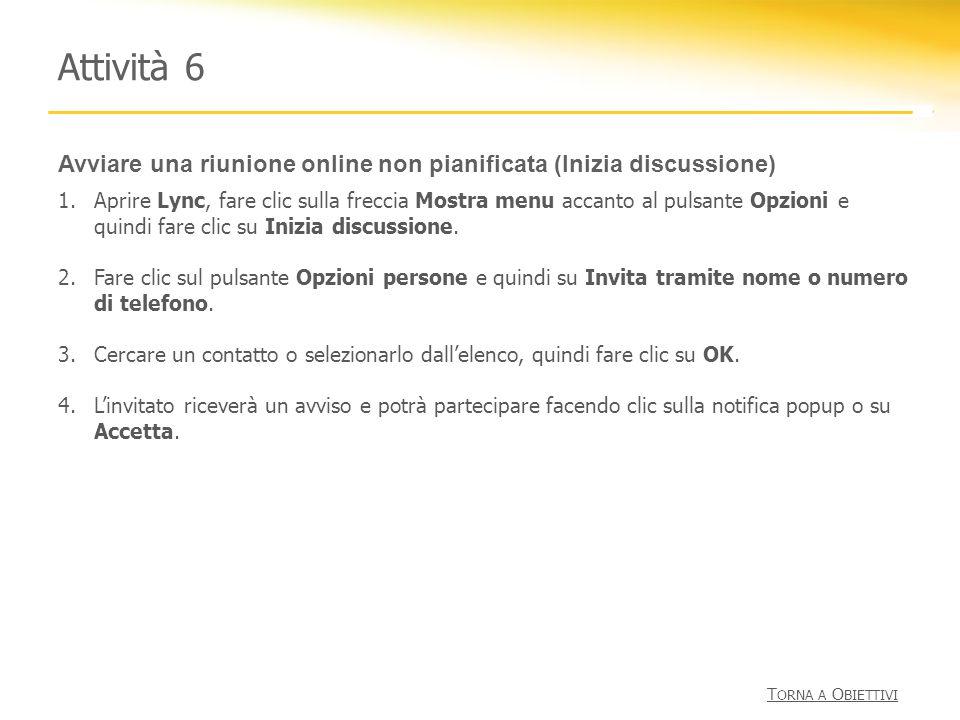 Attività 6 Avviare una riunione online non pianificata (Inizia discussione)