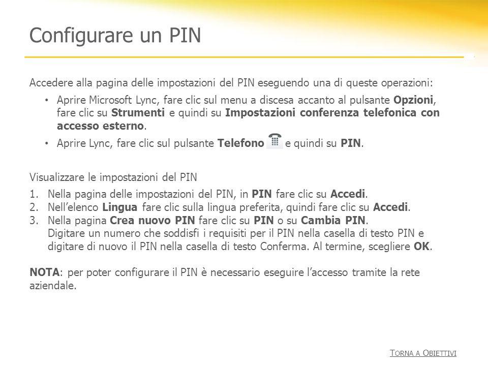 Configurare un PIN Accedere alla pagina delle impostazioni del PIN eseguendo una di queste operazioni: