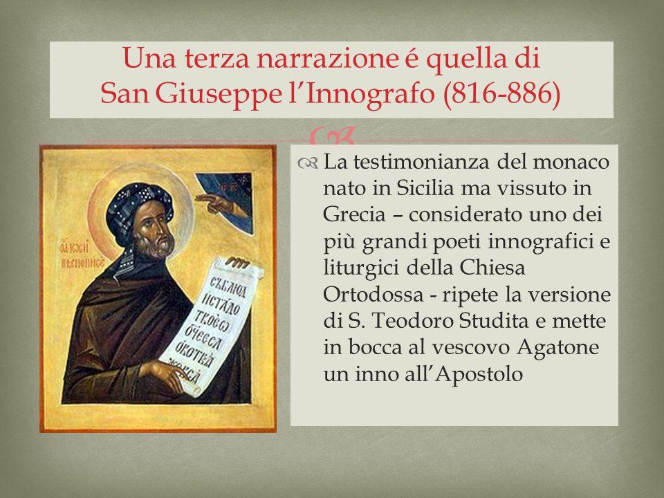 Una terza narrazione é quella di San Giuseppe l'Innografo (816-886)