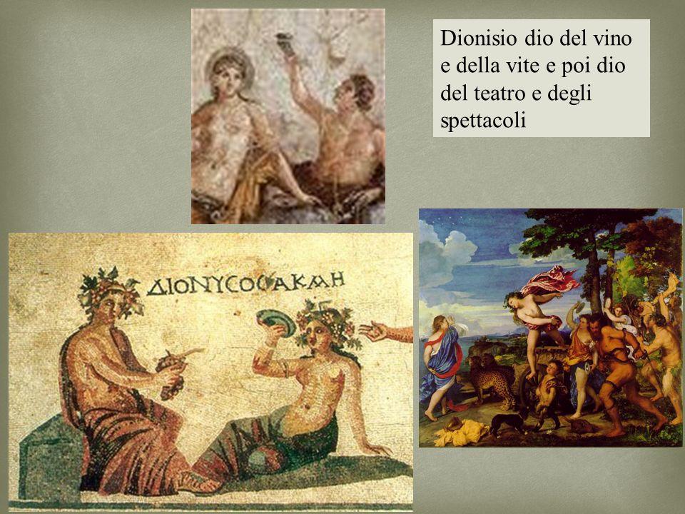 Dionisio dio del vino e della vite e poi dio del teatro e degli spettacoli