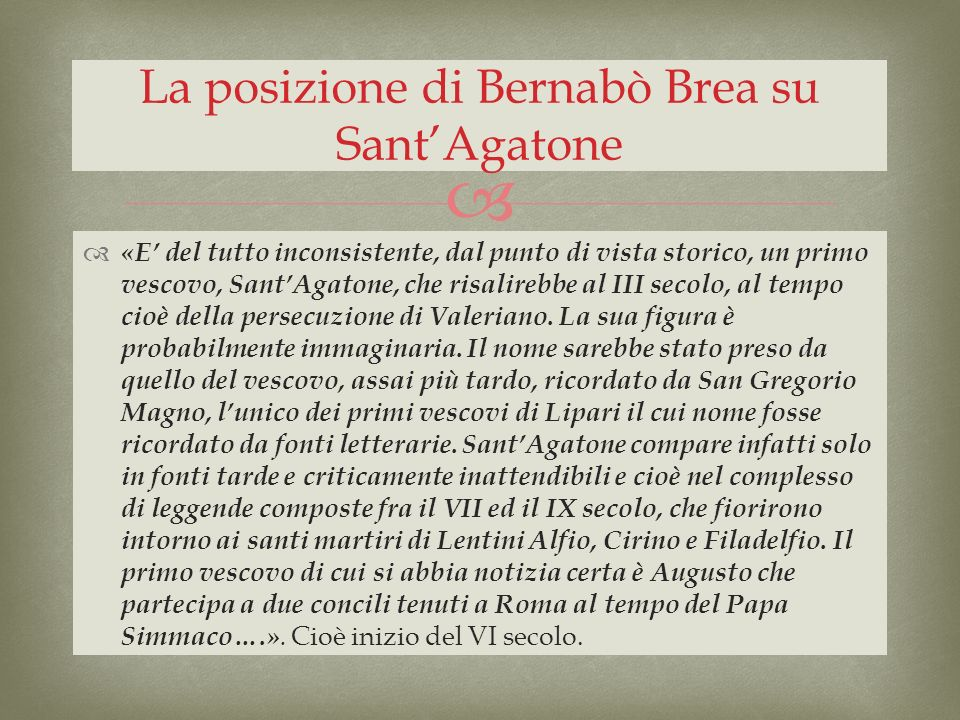 La posizione di Bernabò Brea su Sant'Agatone