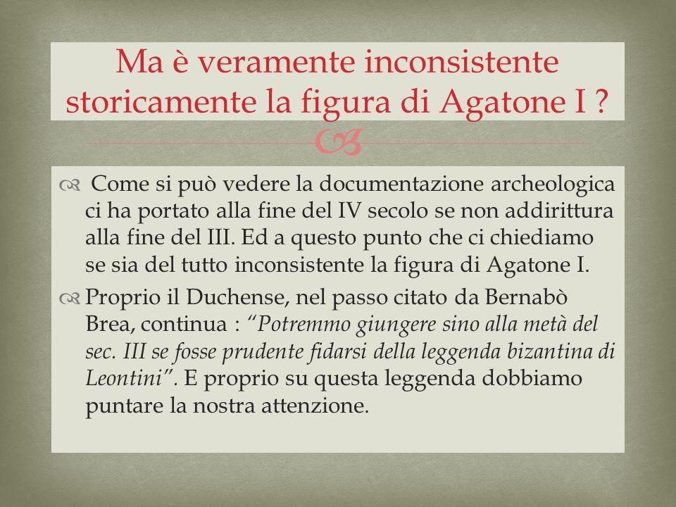 Ma è veramente inconsistente storicamente la figura di Agatone I