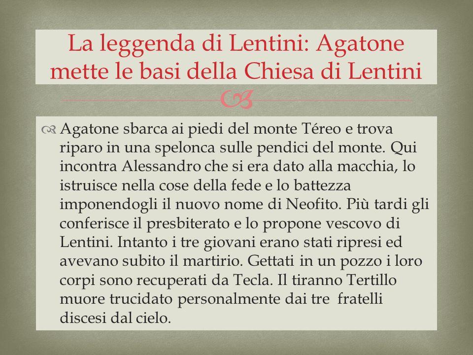 La leggenda di Lentini: Agatone mette le basi della Chiesa di Lentini