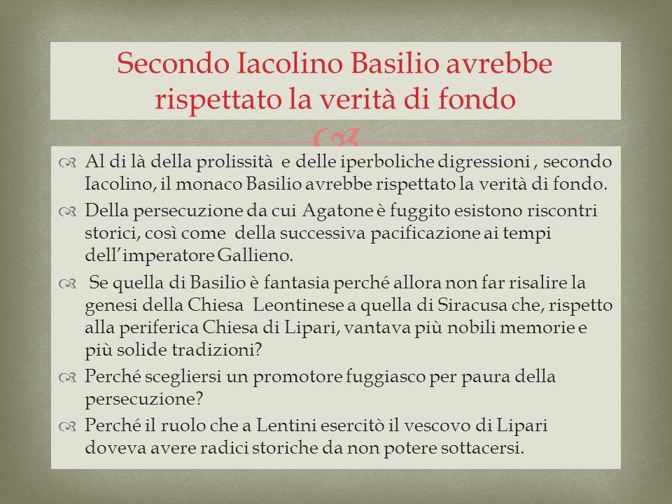 Secondo Iacolino Basilio avrebbe rispettato la verità di fondo