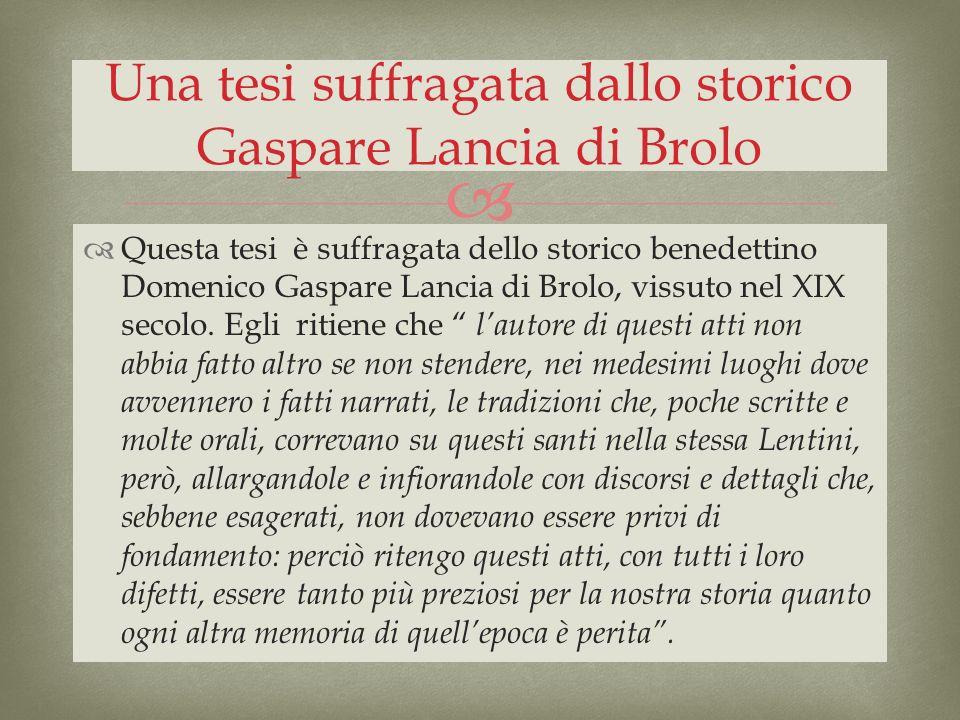 Una tesi suffragata dallo storico Gaspare Lancia di Brolo