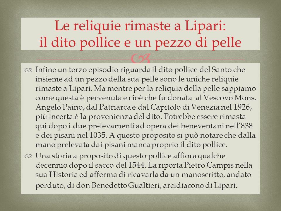 Le reliquie rimaste a Lipari: il dito pollice e un pezzo di pelle