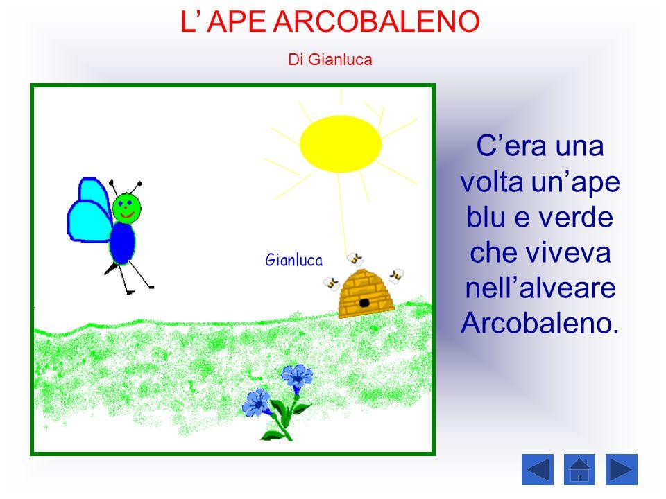 C'era una volta un'ape blu e verde che viveva nell'alveare Arcobaleno.